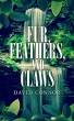 Fur, Feathers, and Claws by David Connor