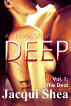 DEEP - The Deal (Story 1 - An erotic romance stories for women) by Jacqui Shea