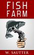 Fish Farm by Walt Sautter