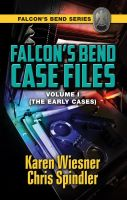 Karen Wiesner - Falcon's Bend Case Files, Volume I (The Early Cases)