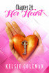 Chapter 24: Her Heart by Kelsie Coleman
