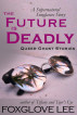 The Future is Deadly: A Supernatural Sunglasses Story by Foxglove Lee