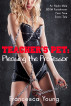 Teacher's Pet - Pleasing the Professor: An Alpha Male BDSM Punishment First Time Erotic Tale by Francesca Young
