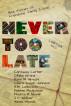 Never Too Late by Debbie McGowan, Caraway Carter, Ofelia Grand, Hans M Hirschi, Laura Susan Johnson, A. M. Leibowitz, Phetra H Novak, J P Walker, & Alexis Woods