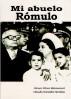 Mi abuelo Rómulo by Álvaro Pérez Betancourt & Claudia González Gamboa