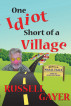 One Idiot Short of a Village by Pen-L Publishing