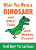 When You Were a Dinosaur (and Other Tales and Mighty Beasts) by Neil McFarlane