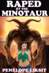 Raped By The Minotaur by Penelope Liksit