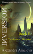 The Dizziness Of Freedom: Book III Of The Inversion Chronicles by Alexandra Amalova