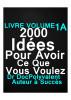2000 idées pour obtenir ce que vous voulez by docpolyvalent