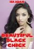 Beautiful Black Chick by Isa Adam