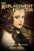 The Replacement Princess by Katy Haye