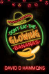 Don't Eat The Glowing Bananas by David D. Hammons