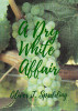 A Dry White Affair by Oliver T Spedding
