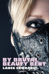 By Brutal Beauty Bent by Lance Edwards