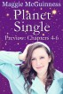 Planet Single Preview - Chapters 4-6 by Maggie McGuinness