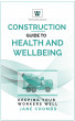 Construction Guide to Health and Wellbeing by Jane Coombs