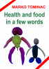 Health And Food In A Few Words by Marko Tominac