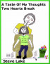 A Taste Of My Thoughts Two Hearts Break by Steve Lake