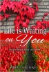 Life is Waiting on You by Marita Kinney