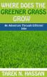 Where Does the Greener Grass Grow - An Adventure Through Different Jobs by Tarek Hassan