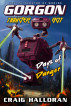 Gorgon Thunder-Bot the Incinerator of Worlds: Days of Danger by Craig Halloran