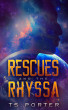 Rescues and the Rhyssa by TS Porter