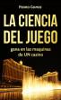 La Ciencia Del Juego by pedro gomez