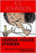 Omega House Stories Vol.1: Urban Poetry from the Journal of a Middle-Schooler by K.S Johnson