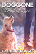 Doggone Deal of Love by Catherine Donges