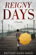 Reigny Days by Brittany Baker