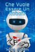 Che Vuole Essere un Robot? by Scott Gordon