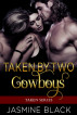 Taken by Two Cowboys by Jasmine Black