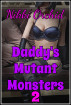 Daddy's Mutant Monsters 2 by Nikki Orchid
