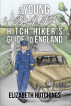 A Young WAAF Hitch Hikers Guide to England by Elizabeth Hutchings