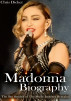 Madonna Biography: The Sex Symbol of The Music Industry Revealed by Chris Dicker