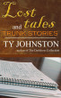 Lost Tales and Trunk Stories by Ty Johnston