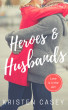 Heroes & Husbands (A Second Chances Short Story) by Kristen Casey