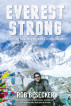 Everest Strong: Reaching New Heights with Chronic Illness: An Inspirational Memoir by Rob Besecker