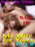 My Wife For Yours • • • Part 9 by Gabriella Vitale