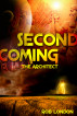 Second Coming ~ The Architect by R.J. London
