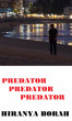 Predator by Hiranya Borah