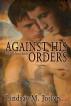Against His Orders by Lindsay M. Joslyn