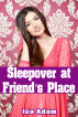 Sleepover at Friend's Place by Isa Adam