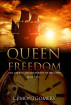 Queen of Freedom: Life, Liberty, and the Pursuit of Mrs. Chen Book Two by CJ Montgomery