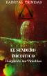 El Sendero Iniciático: Disipando las Tinieblas by Dainiyal Trinidad