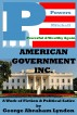 The American Government, Inc., A Work of Fiction and Political Satire by George Abraham Lyndon