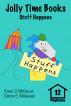 Jolly Time Books:  Stuff Happens by Karen S. McGowan