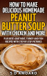 How To Make Delicious Homemade Peanut Butter Soup With Chicken and More by S D Amoako