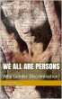 We All Are Persons: Why Gender Discrimination? by Fabrizio Frosini & Poets Unite Worldwide